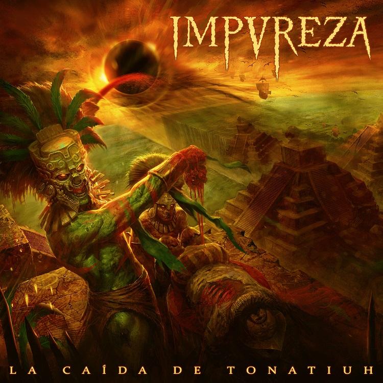IMPUREZA - La Caída De Tonatiu